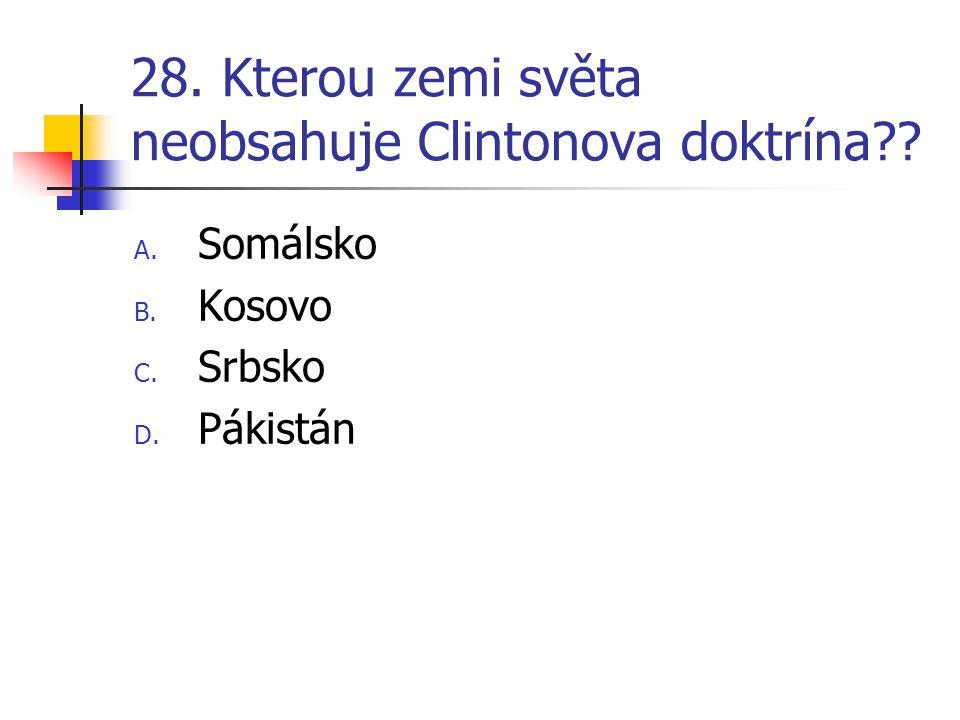 28. Kterou zemi světa neobsahuje Clintonova doktrína