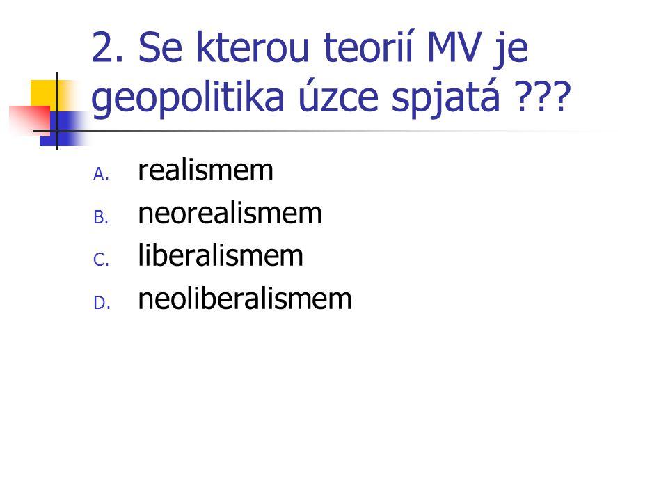 2. Se kterou teorií MV je geopolitika úzce spjatá