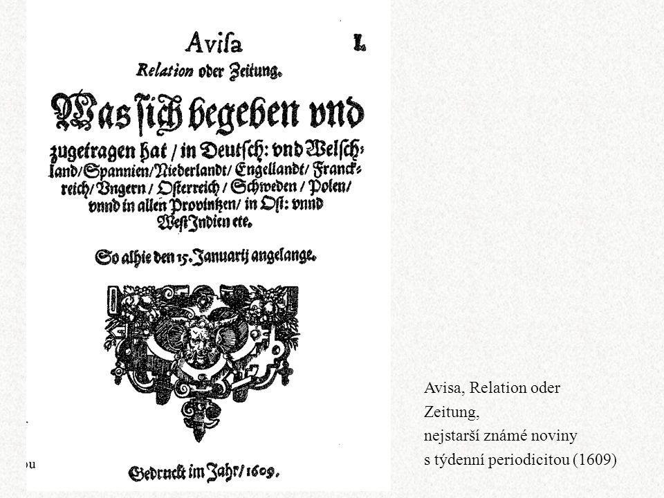 Avisa, Relation oder Zeitung, nejstarší známé noviny s týdenní periodicitou (1609)