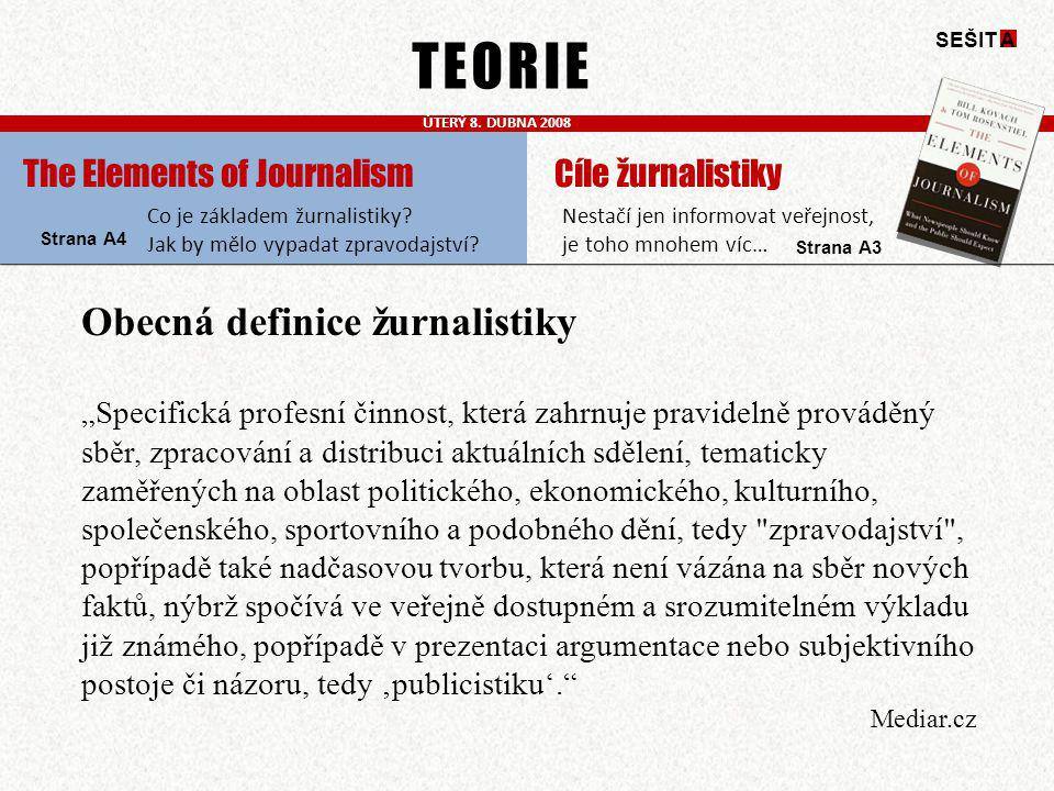 TEORIE Obecná definice žurnalistiky The Elements of Journalism