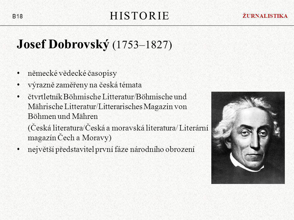 Josef Dobrovský (1753–1827) HISTORIE německé vědecké časopisy