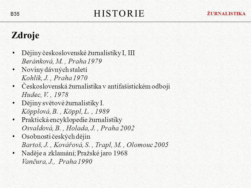 HISTORIE Zdroje Dějiny československé žurnalistiky I, III