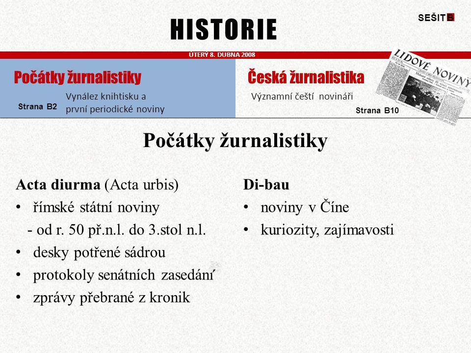 HISTORIE Počátky žurnalistiky ´ Počátky žurnalistiky
