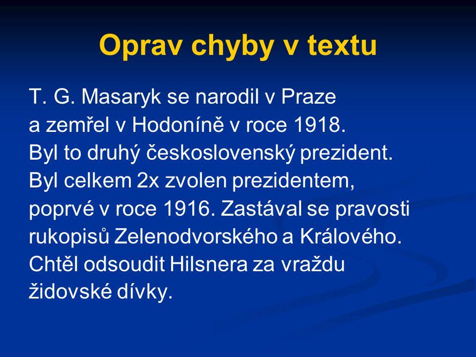 Oprav chyby v textu T. G. Masaryk se narodil v Praze
