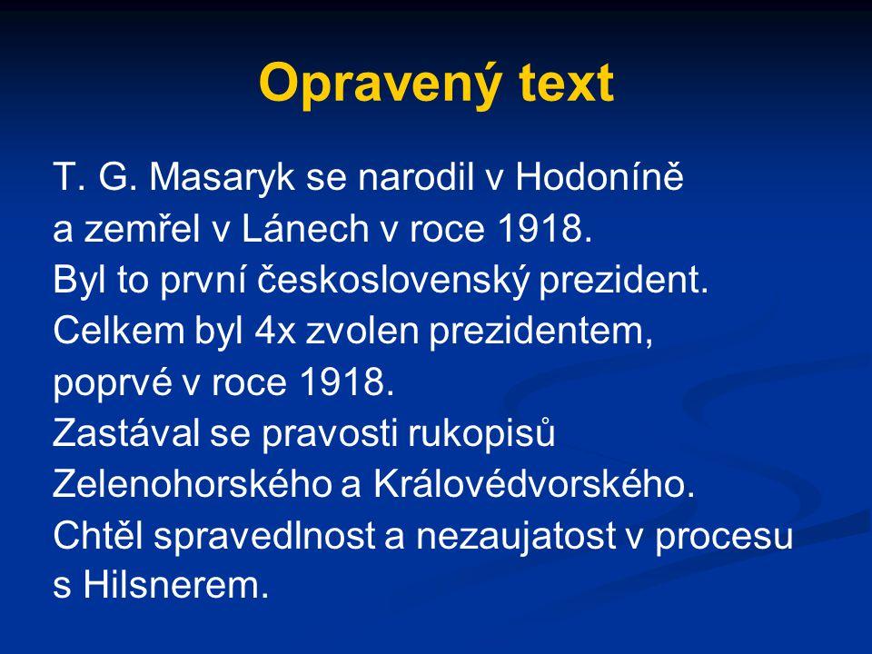 Opravený text T. G. Masaryk se narodil v Hodoníně