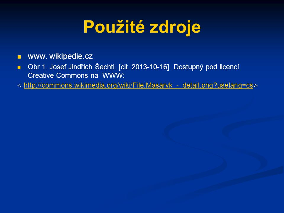 Použité zdroje www. wikipedie.cz