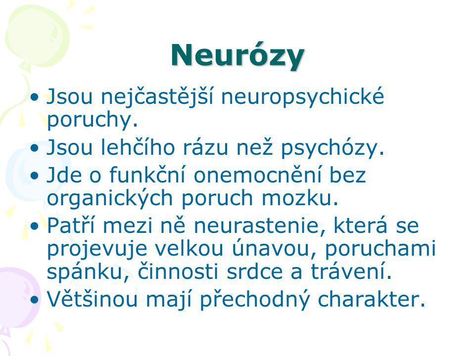 Neurózy Jsou nejčastější neuropsychické poruchy.