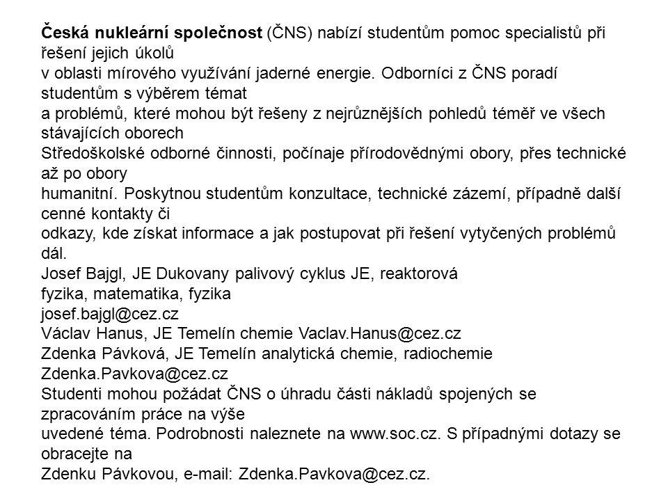 Česká nukleární společnost (ČNS) nabízí studentům pomoc specialistů při řešení jejich úkolů