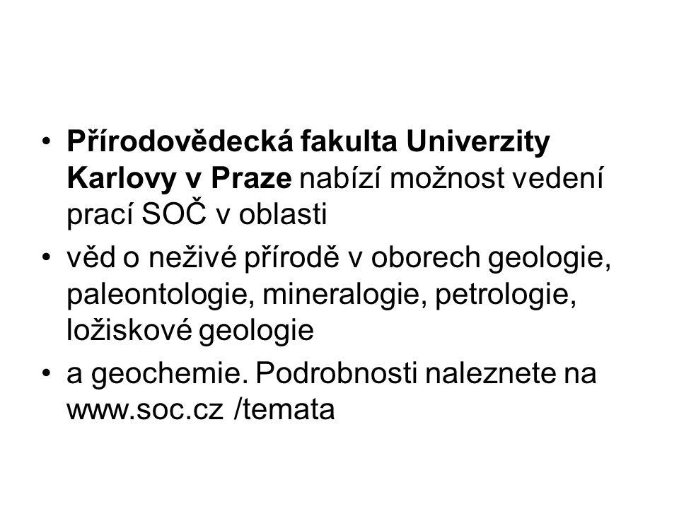 Přírodovědecká fakulta Univerzity Karlovy v Praze nabízí možnost vedení prací SOČ v oblasti