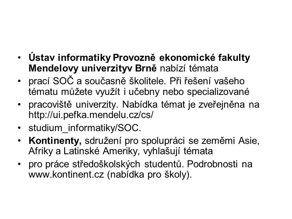 Ústav informatiky Provozně ekonomické fakulty Mendelovy univerzityv Brně nabízí témata