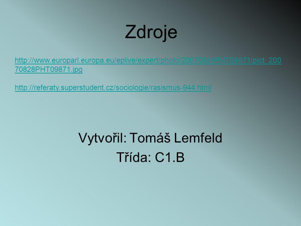 Vytvořil: Tomáš Lemfeld Třída: C1.B