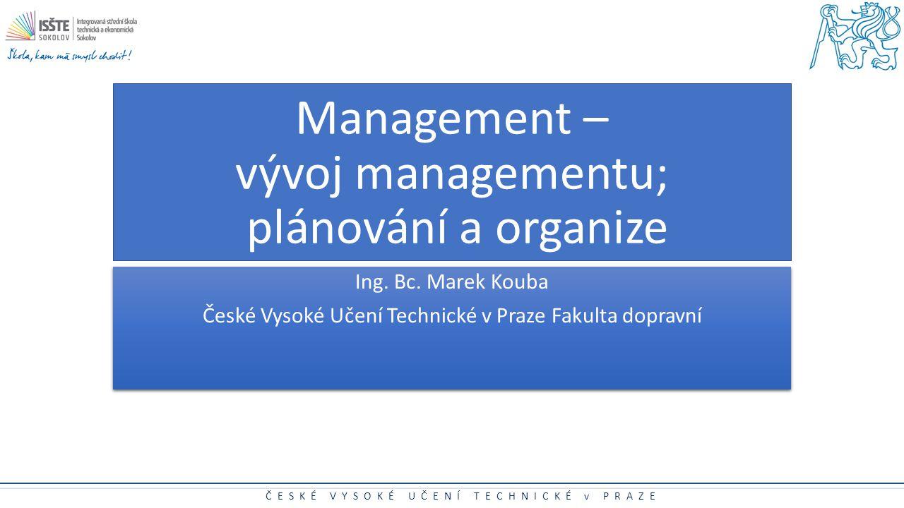 Management – vývoj managementu; plánování a organize