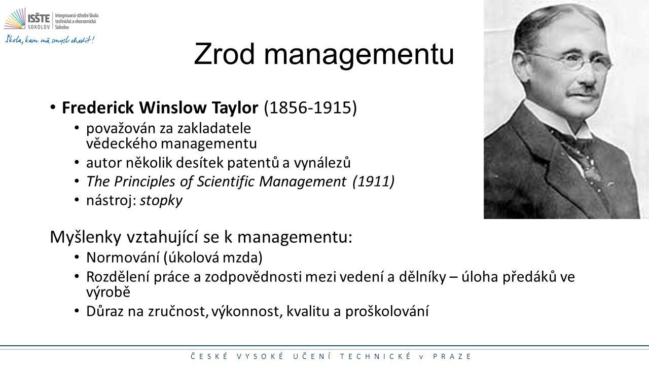 Zrod managementu Frederick Winslow Taylor (1856-1915)