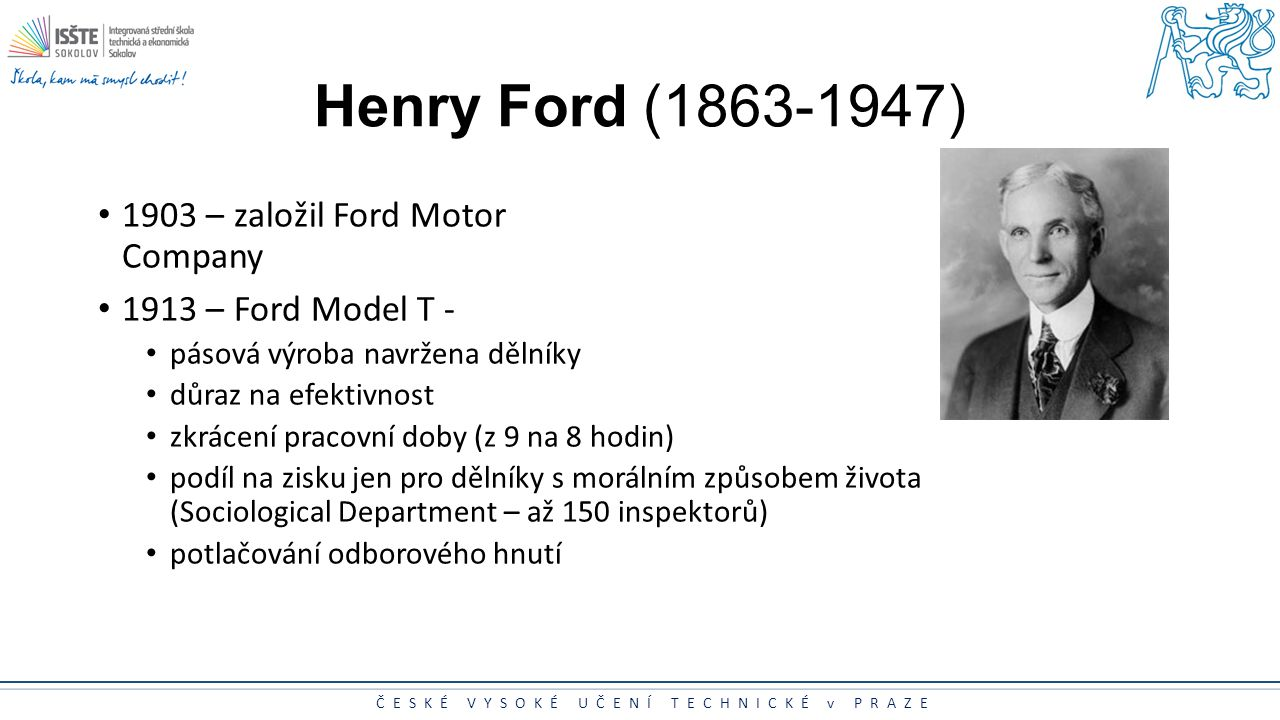 Henry Ford (1863-1947) 1903 – založil Ford Motor Company