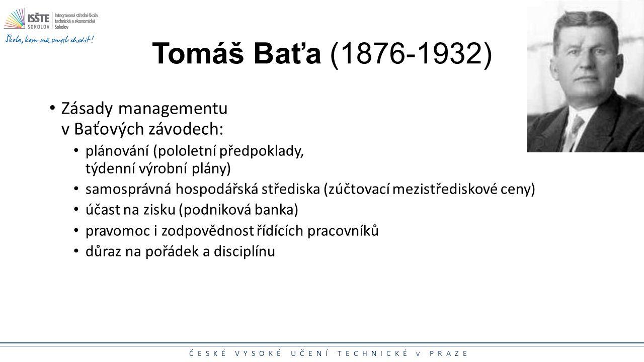 Tomáš Baťa (1876-1932) Zásady managementu v Baťových závodech: