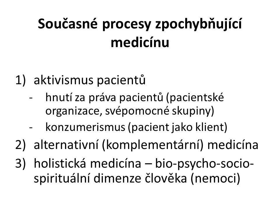 Současné procesy zpochybňující medicínu