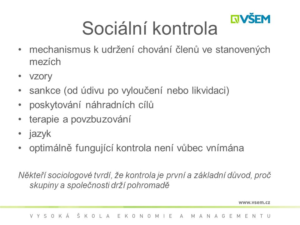 Sociální kontrola mechanismus k udržení chování členů ve stanovených mezích. vzory. sankce (od údivu po vyloučení nebo likvidaci)