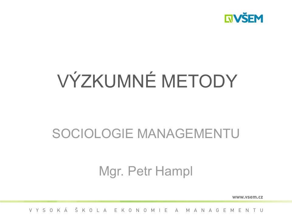 SOCIOLOGIE MANAGEMENTU Mgr. Petr Hampl