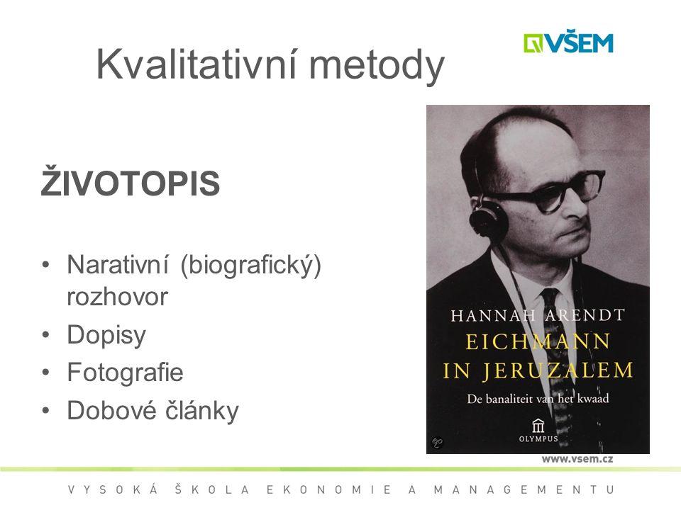 Kvalitativní metody ŽIVOTOPIS Narativní (biografický) rozhovor Dopisy