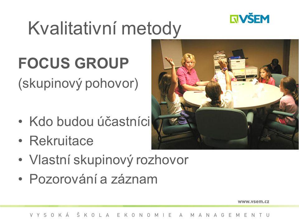 Kvalitativní metody FOCUS GROUP (skupinový pohovor)