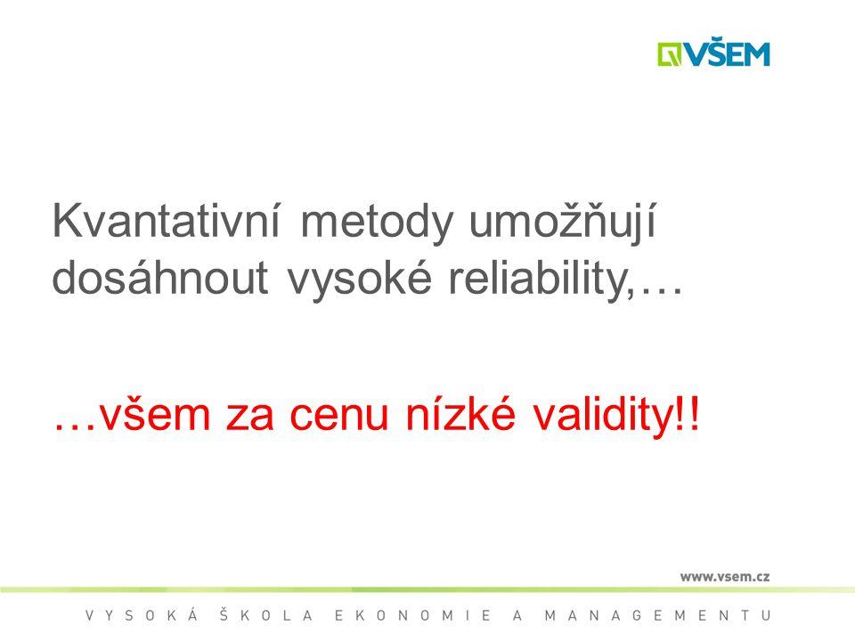 Kvantativní metody umožňují dosáhnout vysoké reliability,…