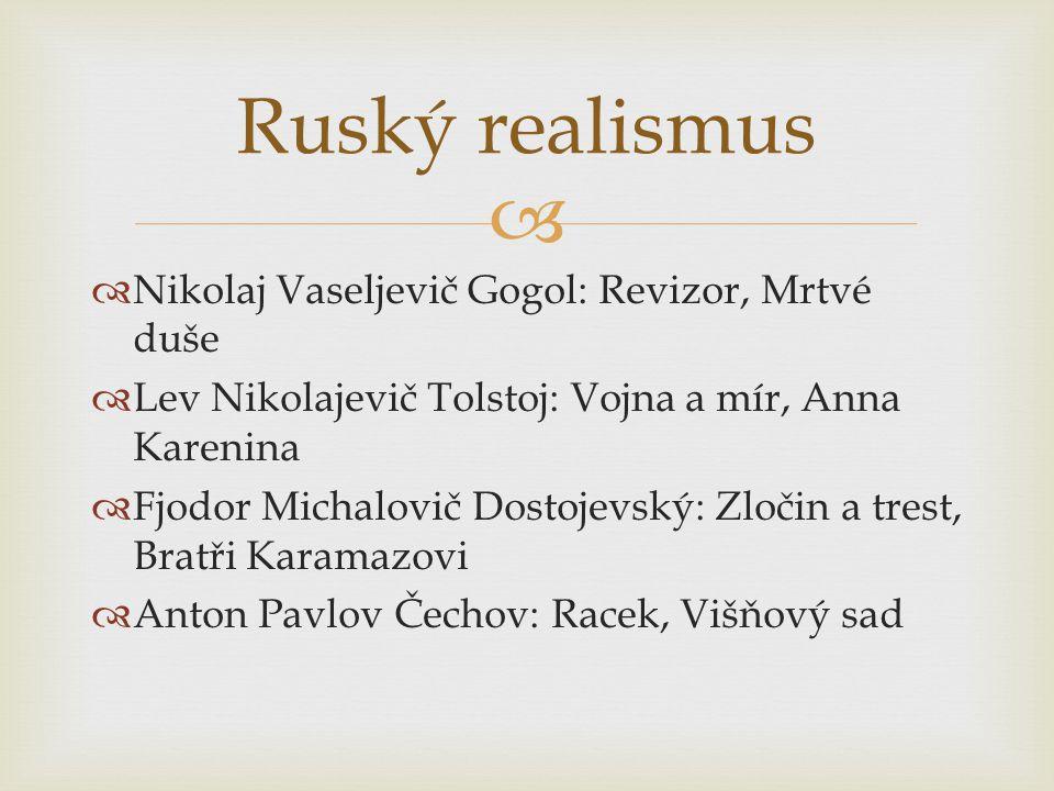 Ruský realismus Nikolaj Vaseljevič Gogol: Revizor, Mrtvé duše