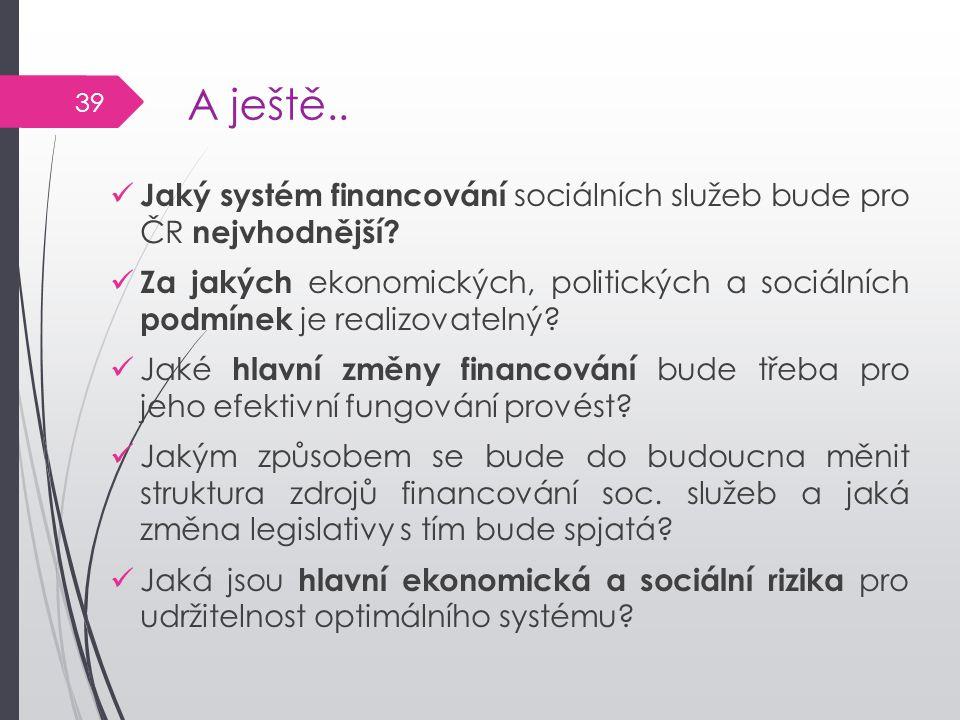 A ještě.. Jaký systém financování sociálních služeb bude pro ČR nejvhodnější