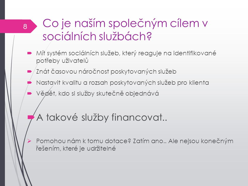 Co je naším společným cílem v sociálních službách