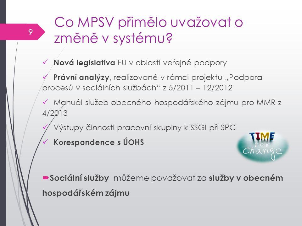 Co MPSV přimělo uvažovat o změně v systému