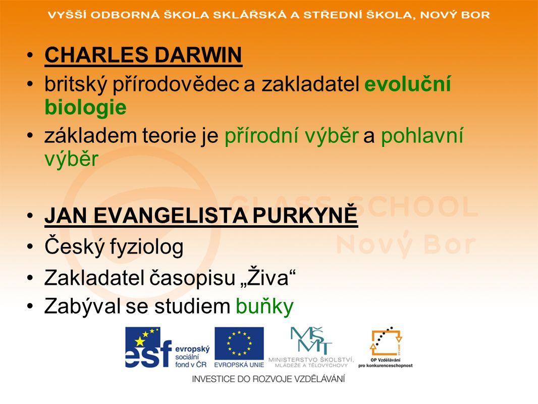 CHARLES DARWIN britský přírodovědec a zakladatel evoluční biologie. základem teorie je přírodní výběr a pohlavní výběr.