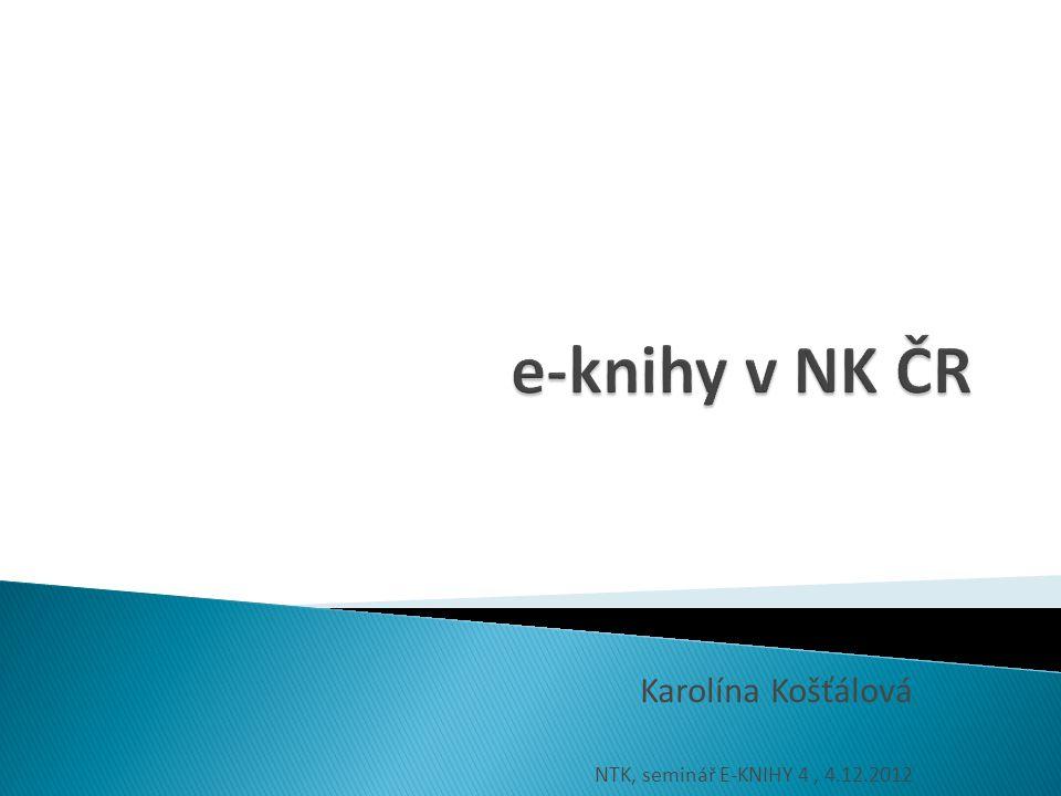 Karolína Košťálová NTK, seminář E-KNIHY 4 , 4.12.2012