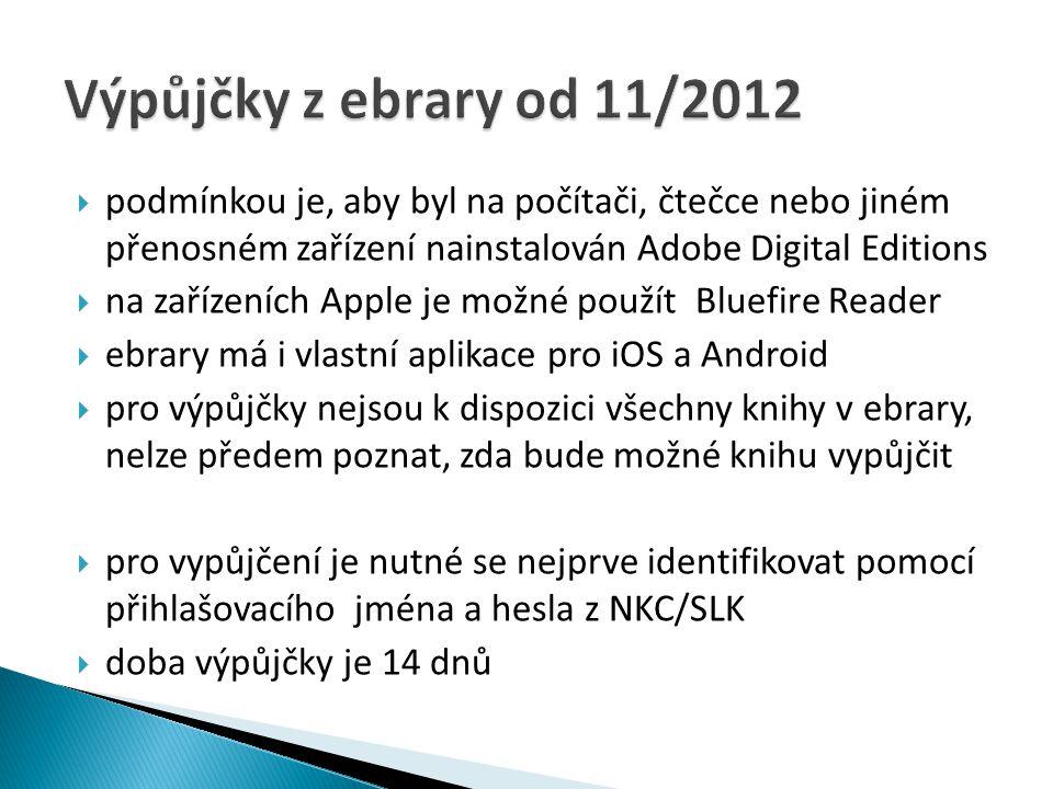 Výpůjčky z ebrary od 11/2012 podmínkou je, aby byl na počítači, čtečce nebo jiném přenosném zařízení nainstalován Adobe Digital Editions.