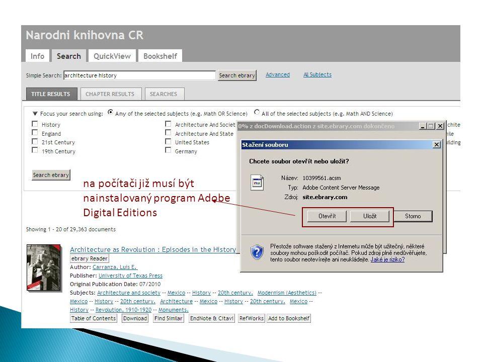 na počítači již musí být nainstalovaný program Adobe Digital Editions
