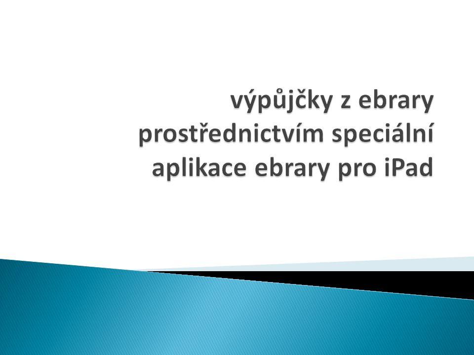 výpůjčky z ebrary prostřednictvím speciální aplikace ebrary pro iPad