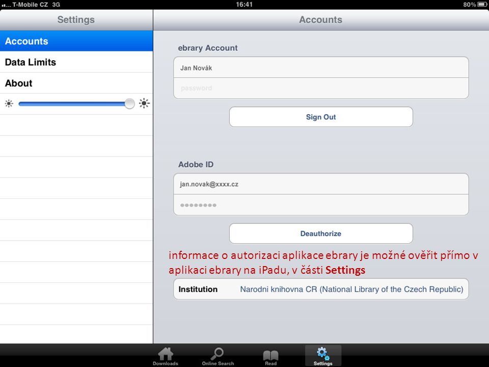 informace o autorizaci aplikace ebrary je možné ověřit přímo v aplikaci ebrary na iPadu, v části Settings