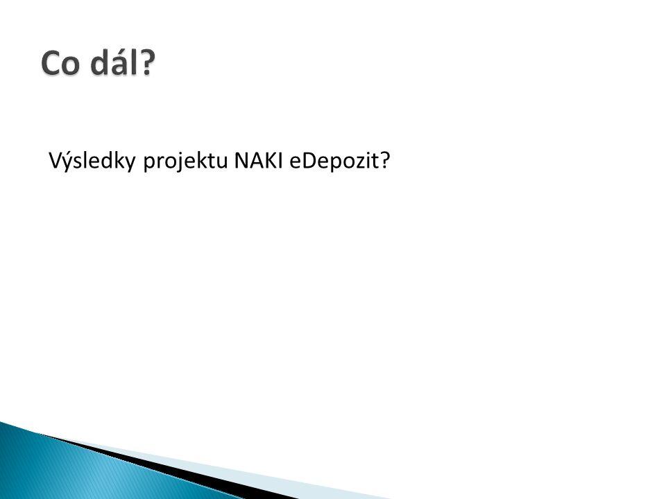 Co dál Výsledky projektu NAKI eDepozit