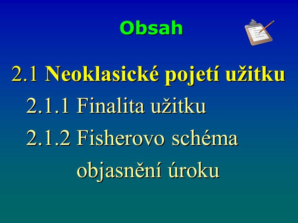 2.1 Neoklasické pojetí užitku 2.1.1 Finalita užitku