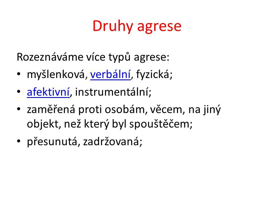 Druhy agrese Rozeznáváme více typů agrese: