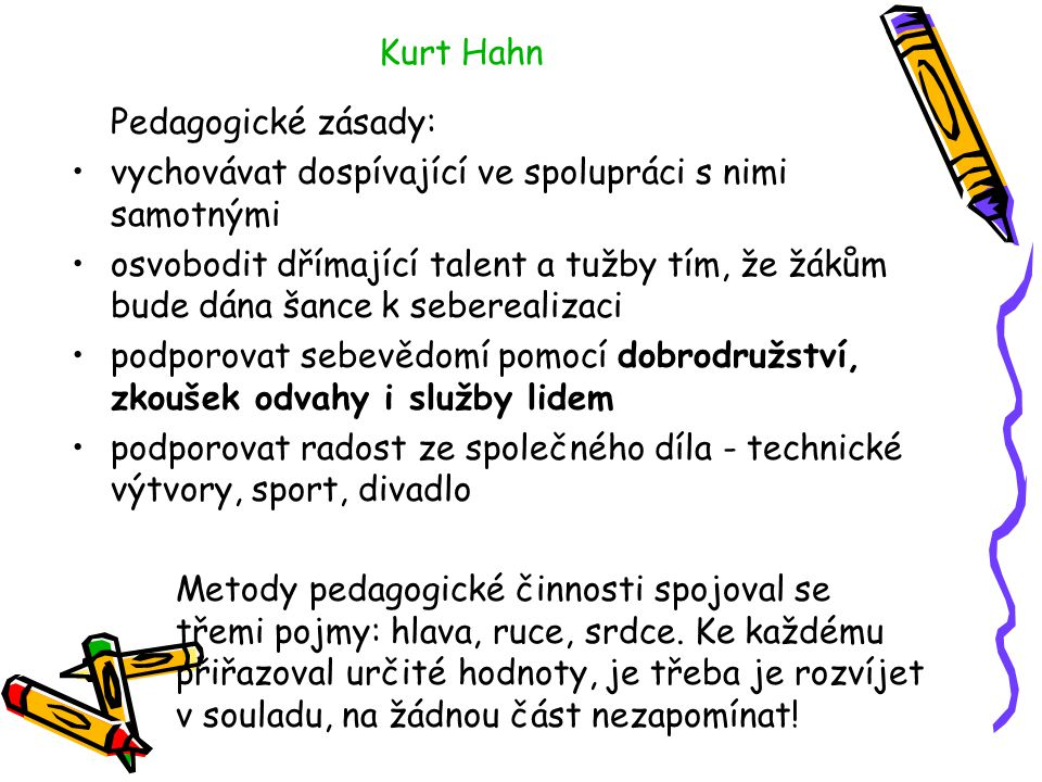 Kurt Hahn Pedagogické zásady: vychovávat dospívající ve spolupráci s nimi samotnými.