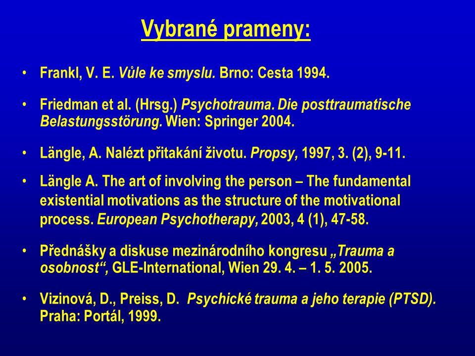 Vybrané prameny: Frankl, V. E. Vůle ke smyslu. Brno: Cesta 1994.