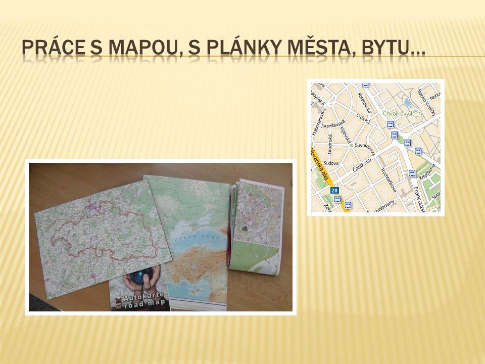 Práce s mapou, s plánky města, bytu…