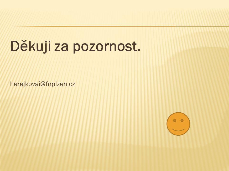 Děkuji za pozornost. herejkovai@fnplzen.cz