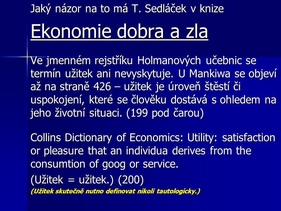 Ekonomie dobra a zla Jaký názor na to má T. Sedláček v knize