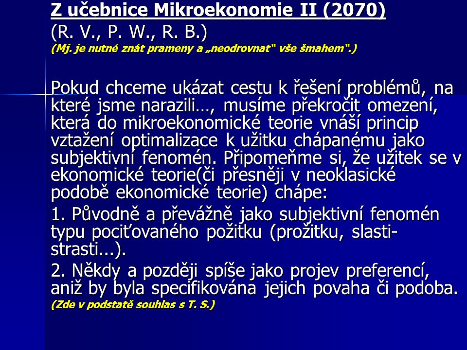 Z učebnice Mikroekonomie II (2070) (R. V., P. W., R. B.)