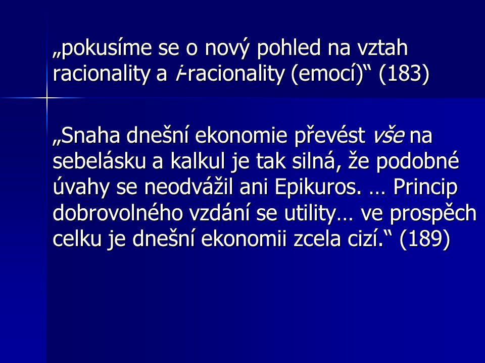 """""""pokusíme se o nový pohled na vztah racionality a i-racionality (emocí) (183)"""