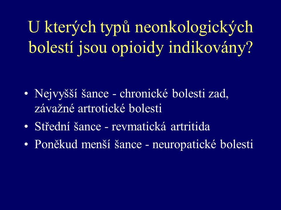 U kterých typů neonkologických bolestí jsou opioidy indikovány