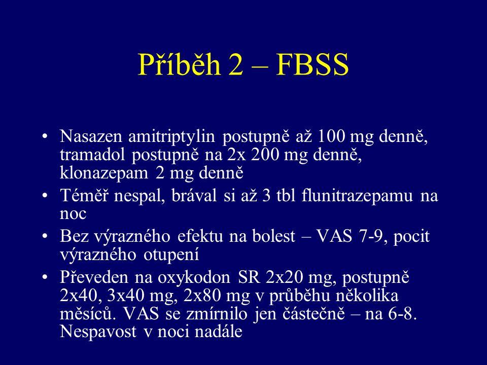 Příběh 2 – FBSS Nasazen amitriptylin postupně až 100 mg denně, tramadol postupně na 2x 200 mg denně, klonazepam 2 mg denně.