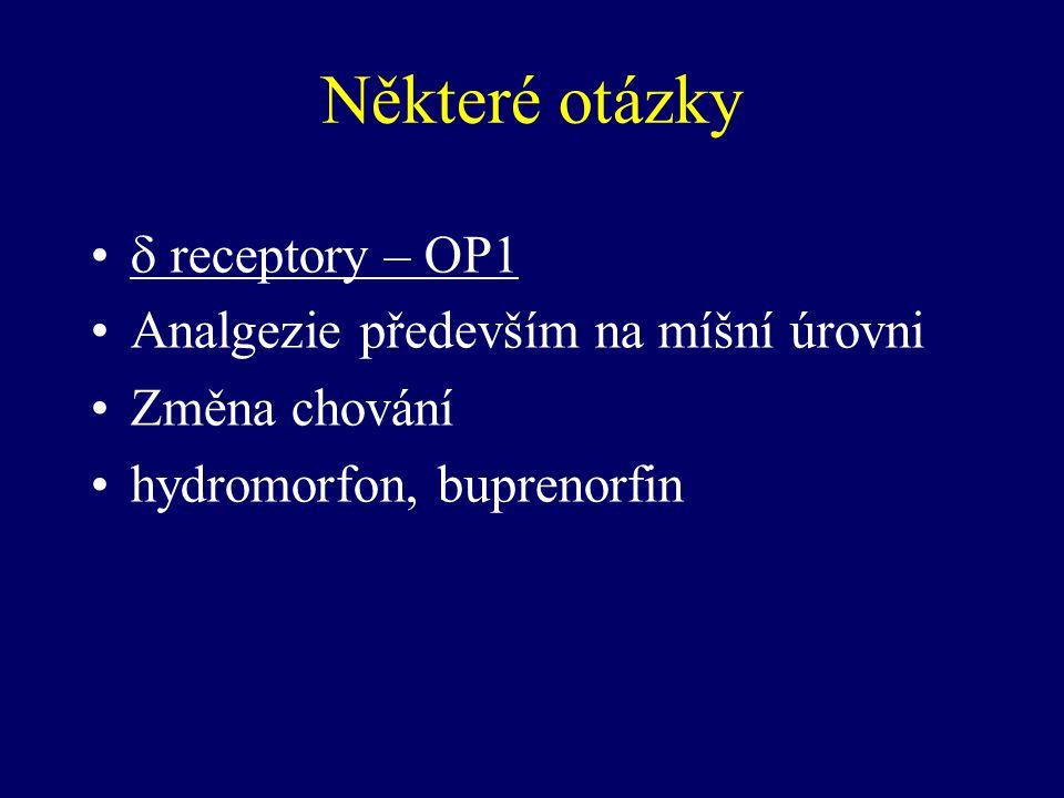 Některé otázky  receptory – OP1 Analgezie především na míšní úrovni