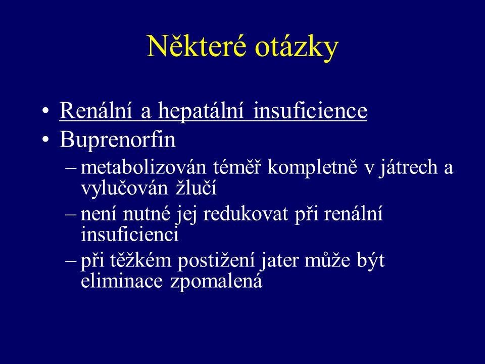 Některé otázky Renální a hepatální insuficience Buprenorfin