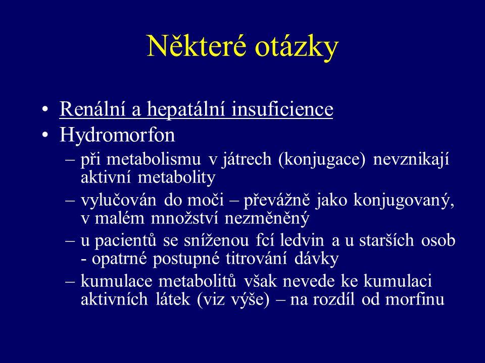 Některé otázky Renální a hepatální insuficience Hydromorfon